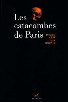 Livre «Les catacombes de Paris» – Delphine Cerf, David Babinet